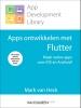 Mark van Heck,Apps ontwikkelen met Flutter