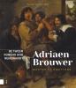 Katrien  Lichtert ,Adriaen Brouwer. Master of Emotions