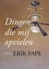 Erik  Pape ,Dingen die mij opvielen