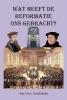 Walter  Tessensohn,Wat heeft de Reformatie ons gebracht?