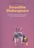 Marieke  Nijmanting ,Smoothie Shakespeare