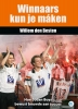 Willem  Den Besten ,Winnaars kun je máken
