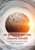 Wim de Bruin ,De geboorte van een nieuwe wereld