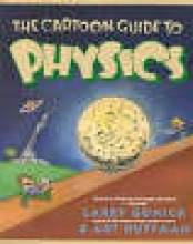 Gonick, Larry,   Huffman, Art Cartoon Guide to Physics