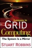 Robbins, Stuart,Lessons in Grid Computing