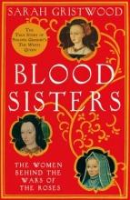Sarah Gristwood Blood Sisters