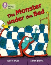 Kevin Dyer,   Sarah Horne The Monster Under the Bed