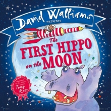 Walliams, David First Hippo on the Moon