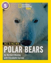 Norbert Rosing,   Elizabeth Carney Face to Face with Polar Bears