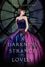Dennard, Susan A Darkness Strange and Lovely