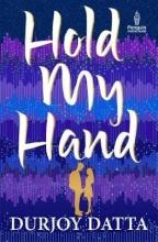 Datta, Durjoy Hold My Hand