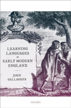 John Gallagher Learning Languages in Early Modern England