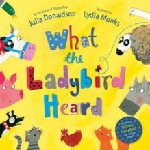 Donaldson, Julia What The Ladybird Heard