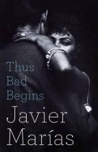 Marias, Javier Thus Bad Begins
