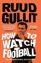 Gullit, Ruud How To Watch Football