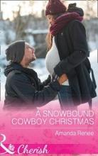 Renee, Amanda Snowbound Cowboy Christmas
