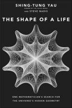 Shing-Tung Yau,   Steve Nadis The Shape of a Life