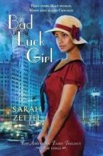 Zettel, Sarah Bad Luck Girl