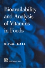 G. F. M. Ball Bioavailability and Analysis of Vitamins in Foods