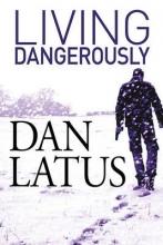 Latus, Dan Living Dangerously