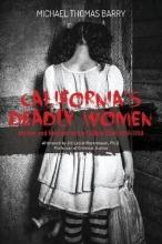 Barry, Michael Thomas California`s Deadly Women