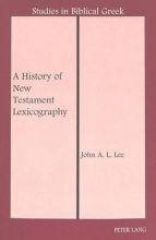 John A. L. Lee A History of New Testament Lexicography