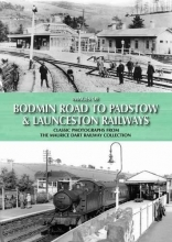 Maurice Dart Images of Bodmin Road to Padstow & Launceston Railways