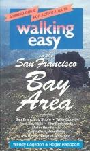 Wendy Logsdon,   Roger Rapoport Walking Easy in the San Francisco Bay Area