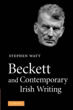 Watt, Stephen Beckett and Contemporary Irish Writing