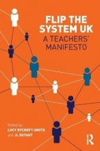 Lucy Rycroft-Smith,   Jean-Louis Dutaut Flip The System UK: A Teachers` Manifesto