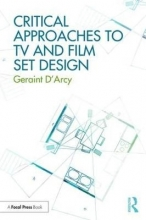 D`Arcy, Geraint Critical Approaches to TV and Film Set Design