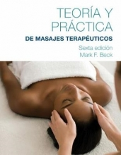 Mark (American Massage Therapy Association) Beck,   Mark (Cooperative Training Systems) Beck Spanish Translated Theory & Practice of Therapeutic Massage