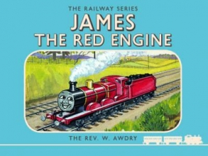 Awdry, Wilbert Vere Thomas the Tank Engine: The Railway Series: James the Red En
