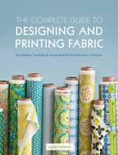 Wisbrun, Laurie Complete Guide to Designing and Printing Fabric