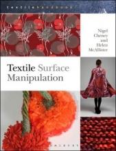 Cheney, Nigel,   Mcallister, Helen Textile Surface Manipulation