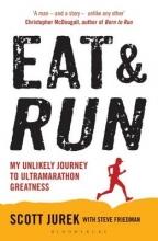 Scott Jurek,   Steve Friedman Eat and Run