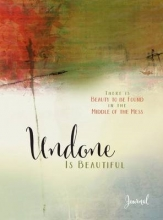 Cushatt, Michele Undone Is Beautiful