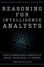 Hendrickson, Noel Reasoning for Intelligence Analysts