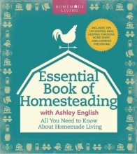 English, Ashley The Essential Book of Homesteading