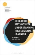 Elaine Hall,   Kate Wall Research Methods for Understanding Professional Learning