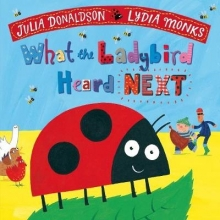 Donaldson, Julia What the Ladybird Heard Next