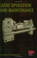 Edwards, John G. Lathe Operation and Maintenance