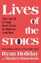 Stephen Hanselman Ryan Holiday, Lives of the Stoics