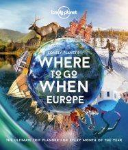 Lonely Planet , Lonely Planet`s Where To Go When Europe
