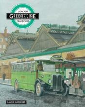 Laurie Akehurst London Transport Green Line