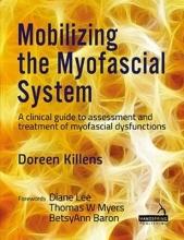 Doreen Killens Mobilizing the Myofascial System
