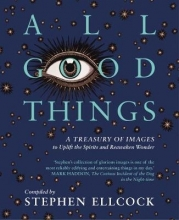 Stephen Ellcock All Good Things