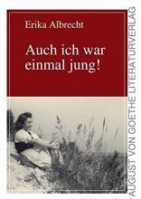 Albrecht, Erika Auch ich war einmal jung!