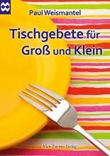 Weismantel, Paul Tischgebete f�r Gro� und Klein