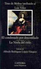 Molina, Tirso de Condenado por desconfiado La Ninfa del cielo